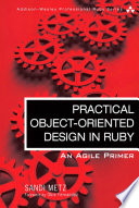 Practical Object-oriented Design in Ruby  : An Agile Primer