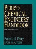 Perry s Chemical Engineers  Handbook