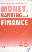 Academic Foundation`s Bulletin on Money, Banking and Finance Volume -46 Analysis, Reports, Policy Documents