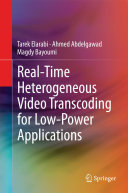 Real Time Heterogeneous Video Transcoding for Low Power Applications