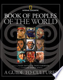 """""""Book of Peoples of the World: A Guide to Cultures"""" by Wade Davis, K. David Harrison, Catherine Herbert Howell, National Geographic Society (U.S.)"""
