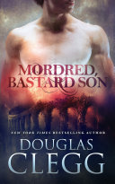 Mordred, Bastard Son Pdf/ePub eBook