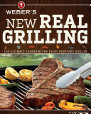 Weber s New Real Grilling Book
