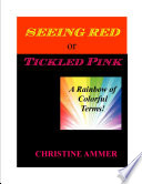 Seeing Red or Tickled Pink