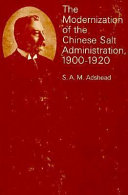 The Modernization Of The Chinese Salt Administration 1900 1920