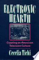 """""""Electronic Hearth: Creating an American Television Culture"""" by Cecelia Tichi"""