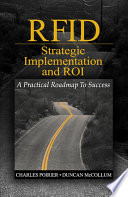 RFID Strategic Implementation and ROI  : A Practical Roadmap to Success