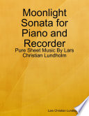 Moonlight Sonata For Piano And Recorder Pure Sheet Music By Lars Christian Lundholm