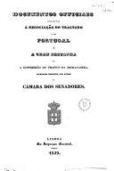 Documentos Officiaes Relativos Á Negociação Do Tractado Entre Portugal E a Gram Bretanha Para a Suppressão Do Trafico Da Escravatura
