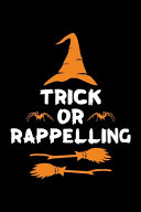 Trick Or Rappelling