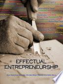 """Effectual Entrepreneurship"" by Stuart Read, Saras Sarasvathy, Nick Dew, Robert Wiltbank, Anne-Valérie Ohlsson"