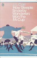 How Steeple Sinderby Wanderers Won the F.A. Cup [Pdf/ePub] eBook