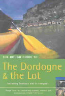 The Rough Guide to the Dordogne and the Lot