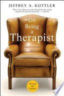 """""""On Being a Therapist"""" by Jeffrey A. Kottler"""