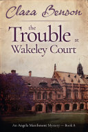 The Trouble at Wakeley Court