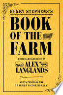 Henry Stephens s Book of the Farm   concise and revised edition