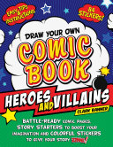 Draw Your Own Comic Book: Heroes and Villains