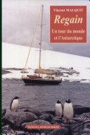 Regain. Un tour du monde et l'Antarctique