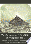 The Popular and Critical Bible Encyclopædia and Scriptural Dictionary