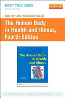 Anatomy and Physiology Online for the Human Body in Health and Illness