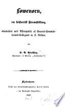 Løwenørn, en historisk fremstilling, udarbeidet med afbenyttelse af General-commissariats-collegiets m.fl. arkiver