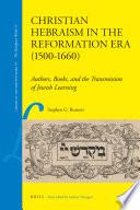 Christian Hebraism In The Reformation Era 1500 1660