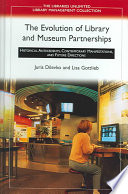 The Evolution of Library and Museum Partnerships