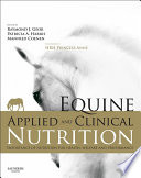 """Equine Applied and Clinical Nutrition E-Book: Health, Welfare and Performance"" by Raymond J. Geor, Manfred Coenen, Patricia Harris"