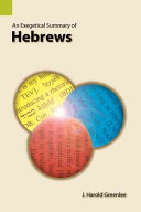 An Exegetical Summary of Hebrews