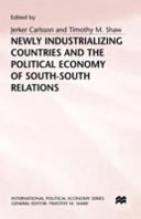 Newly Industrializing Countries and the Political Economy of South South Relations