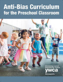 Anti Bias Curriculum for the Preschool Classroom
