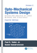 Opto-Mechanical Systems Design, Fourth Edition, Volume 2