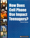 How Does Cell Phone Use Impact Teenagers