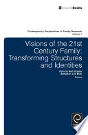 Visions of the 21st Century Family  : Transforming Structures and Identities