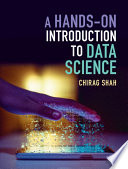 """""""A Hands-On Introduction to Data Science"""" by Chirag Shah"""