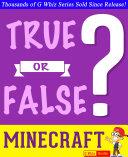 Minecraft - True or False?