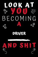 Look at You Becoming a Driver and Shit