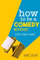 How To Be A Comedy Writer Pdf/ePub eBook