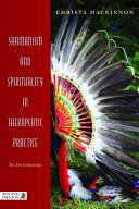 Shamanism and Spirituality in Therapeutic Practice
