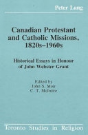 Canadian Protestant and Catholic Missions, 1820s-1960s