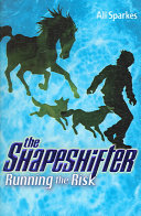 Running the Risk  The Shapeshifter 2