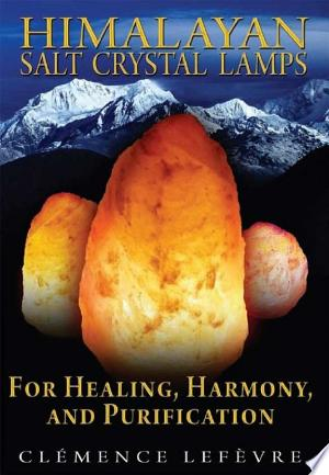 Download Himalayan Salt Crystal Lamps Free Books - Dlebooks.net