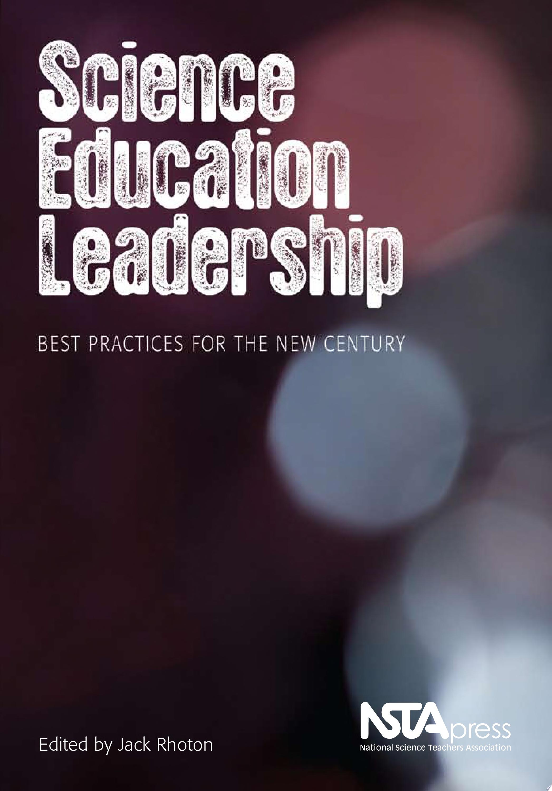 Science Education Leadership  Best Practices for the New Century