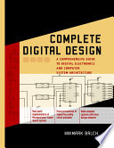 Complete Digital Design  A Comprehensive Guide to Digital Electronics and Computer System Architecture Book