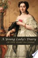 A Young Lady s Diary of Five Years in China  1829 1834  Expanded  Annotated