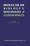 Molecular Biology and Biotechnology of Extremophiles