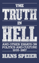 The Truth in Hell and Other Essays on Politics and Culture  1935 1987