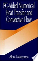 PC-Aided Numerical Heat Transfer and Convective Flow