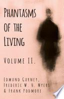 Phantasms of the Living   Volume II