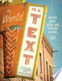 The World is a Text: Writing About Visual and Popular Culture